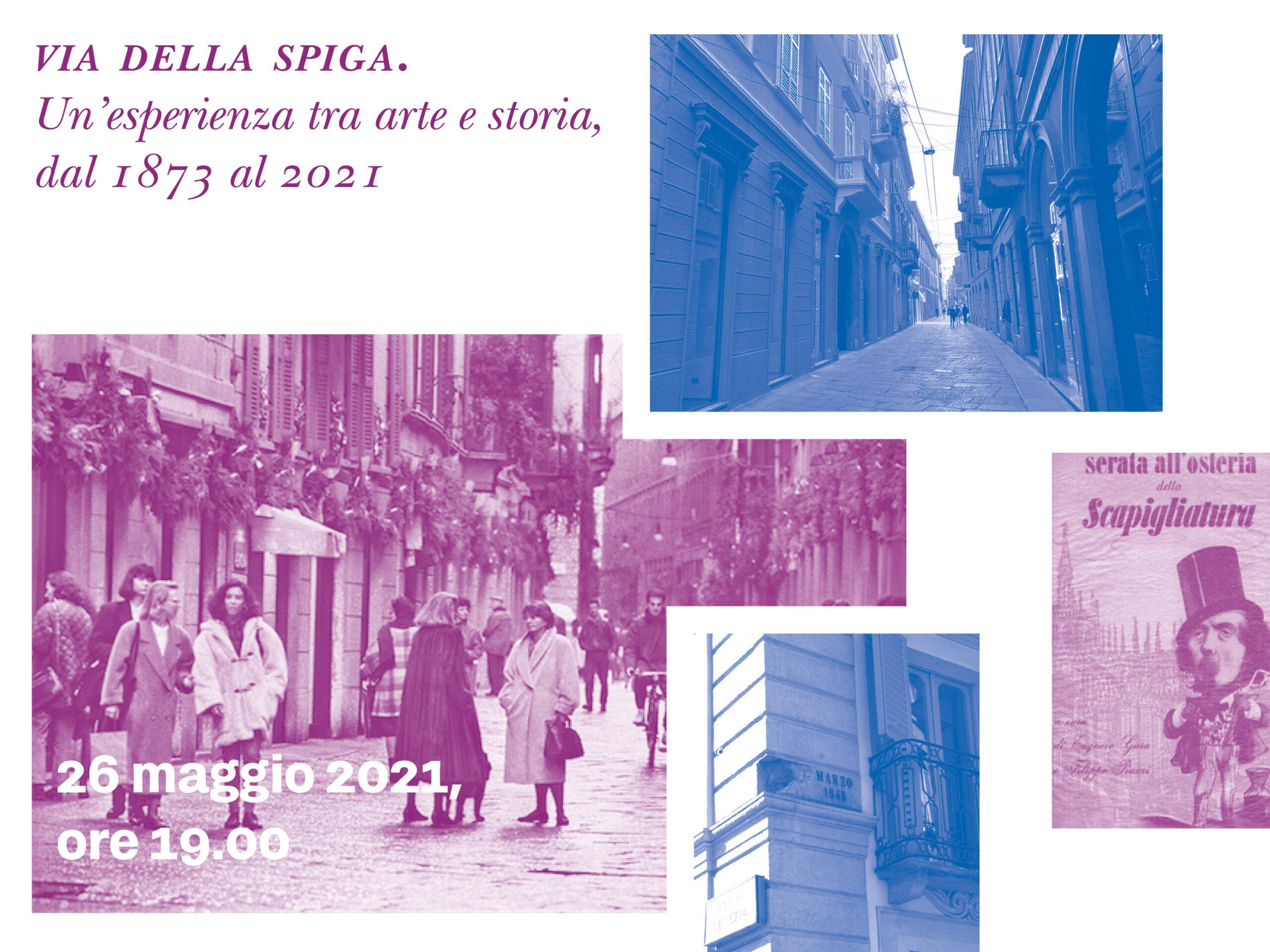 VIA DELLA SPIGA. UN'ESPERIENZA TRA ARTE E STORIA, DAL 1873 AL 2021